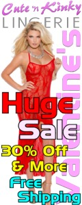 Our Valentine's Day Lingerie Sale at Cute N Kinky. Free Shipping too!